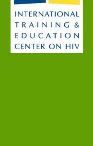 Building global capacity to improve the care of people living with HIV/AIDS Guidelines for Developing