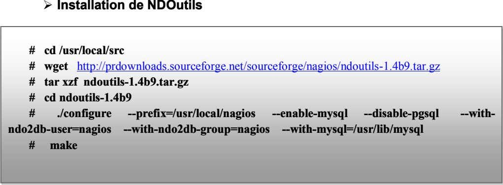  Installation de NDOutils # cd /usr/local/src # wget