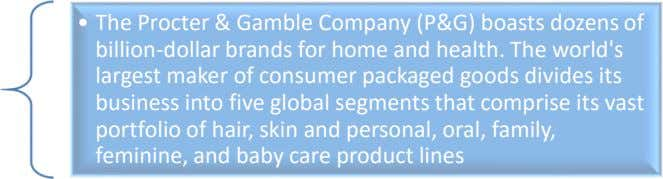 • The Procter & Gamble Company (P&G) boasts dozens of billion-dollar brands for home and