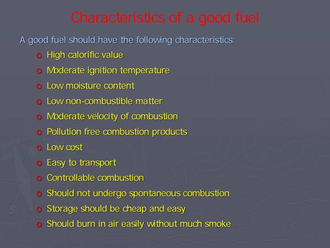 Characteristics of a good fuel AA goodgood fuelfuel shouldshould havehave thethe followingfollowing