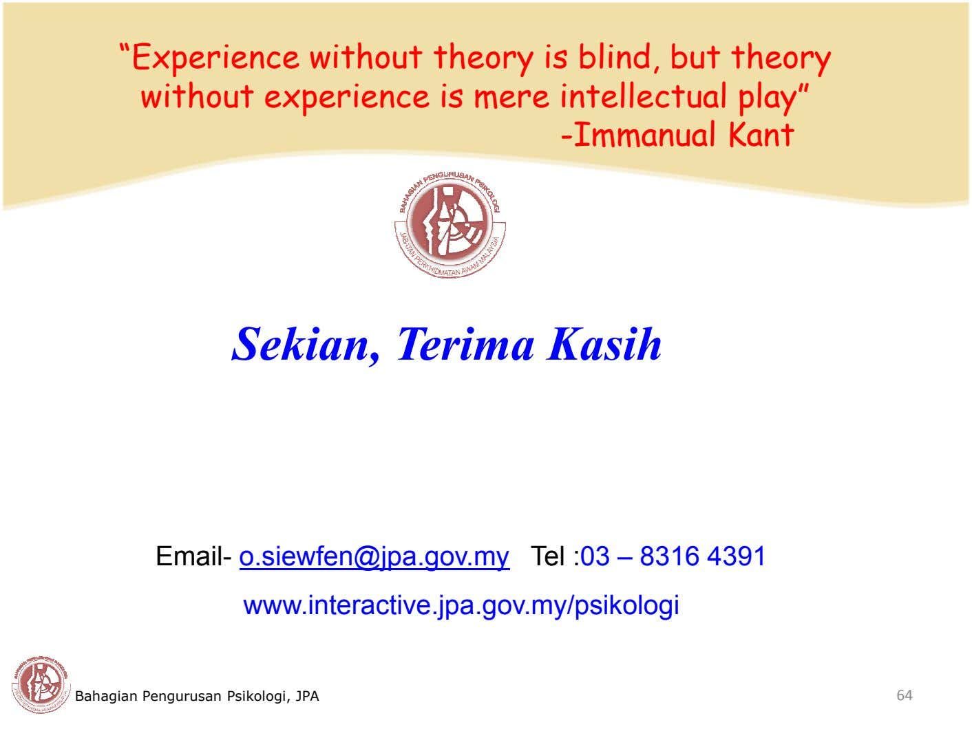 """Experience without theory is blind, but theory without experience is mere intellectual play"" -Immanual Kant"
