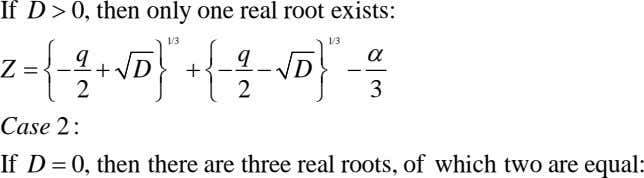 If D > 0, then only one real root exists: 1/3 1/3 q  q