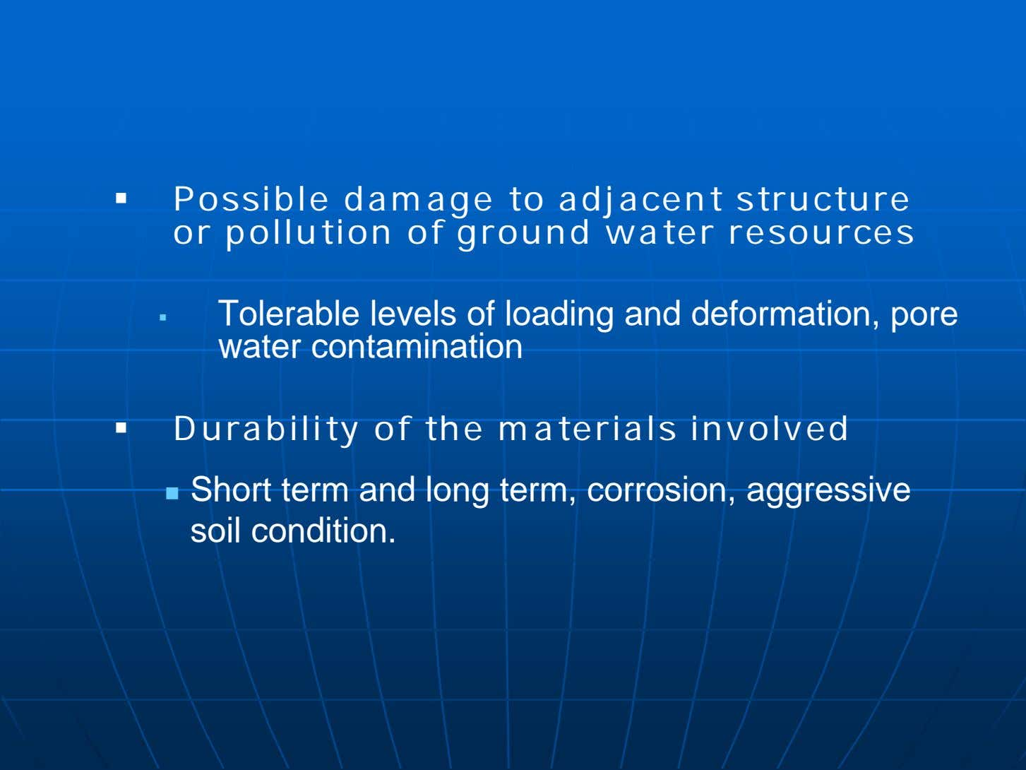  Possible damage to adjacent structure or pollution of ground water resources  Tolerable levels
