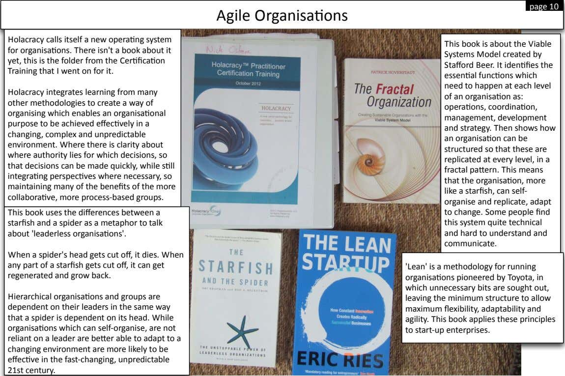 page$10 Agile$Organisa(ons Holacracy$calls$itself$a$new$opera(ng$system$ This$book$is$about$the$Viable$