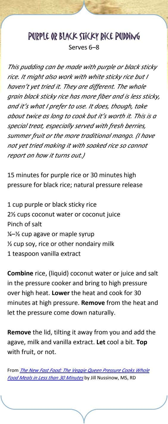 Purple or Black Sticky Rice Pudding Serves 6–8 This pudding can be made with purple