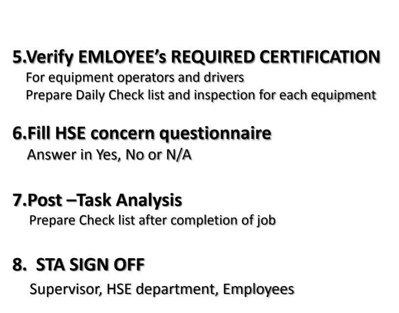 5.Verify EMLOYEE's REQUIRED CERTIFICATION For equipment operators and drivers Prepare Daily Check list and inspection for
