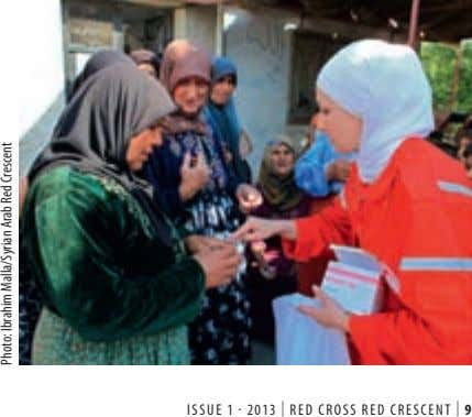 . ISSUE 1 2013 | RED CROSS RED CRESCENT | 9 Photo: Ibrahim Malla/Syrian Arab Red