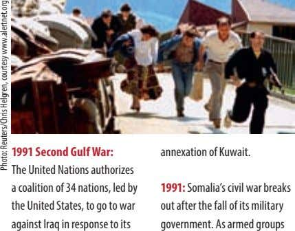 1991 Second Gulf War: annexation of Kuwait. The United Nations authorizes a coalition of 34 nations,