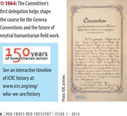 I 1864: The Committee's fi rst delegation helps shape the course for the Geneva Conventions and