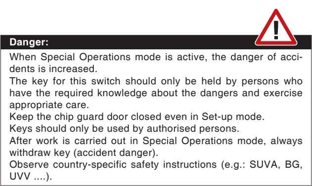 Danger: When Special Operations mode is active, the danger of acci- dents is increased. The