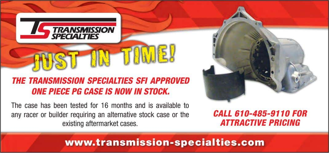 THE TRANSMISSION SPECIALTIES SFI APPROVED ONE PIECE PG CASE IS NOW IN STOCK. The case