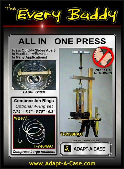 The ALL IN ONE PRESS Press Quickly Slides Apart to Handle Low/Reverse In Many Applications!