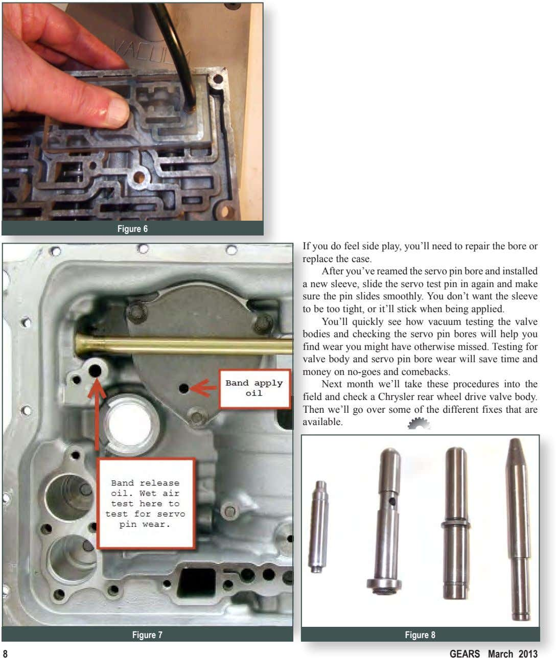Figure 6 If you do feel side play, you'll need to repair the bore or
