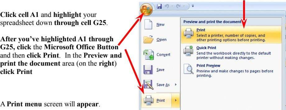 Click cell A1 and highlight your spreadsheet down through cell G25. After you've highlighted A1