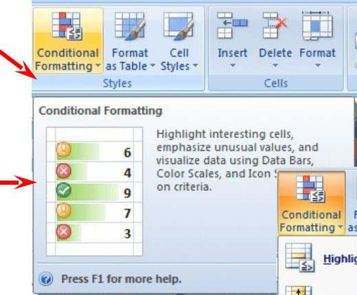 Formatting selection in the Styles Group . Groups When you move your cursor over the Conditional