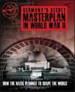 colour artworks ISBN: 978-1-906626-71-6 £24.99 Paperback Germany's Secret Masterplan in World War II chriS McNAB