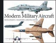 Modern Military Aircraft rOBErt JAcKSON Modern Military Aircraft is a guide to the most important