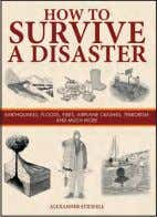 and photographs ISBN: 978-1-78274-027-8 £19.99 Hardback 20 How to Survive a Disaster ALExANdEr StiLwELL What do