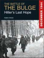 colour insert ISBN: 978-1-78274-135-0 £19.99 Hardback 26 The Battle of the Bulge: Hitler's Last Hope rOBiN