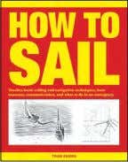 ISBN: 978-1-908696-51-9 £14.99 Chinese bound hardback 4 4 How to Sail twAiN BrAdEN How to Sail