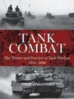 Tank Combat chriStEr JOrgENSEN ANd chriS MANN With photographs, maps and diagrams, Tank Combat shows
