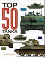 450 colour artworks ISBN: 978-1-78274-541-9 £24.99 Hardback Top 50 Tanks MArtiN J dOughErty Packed with 300