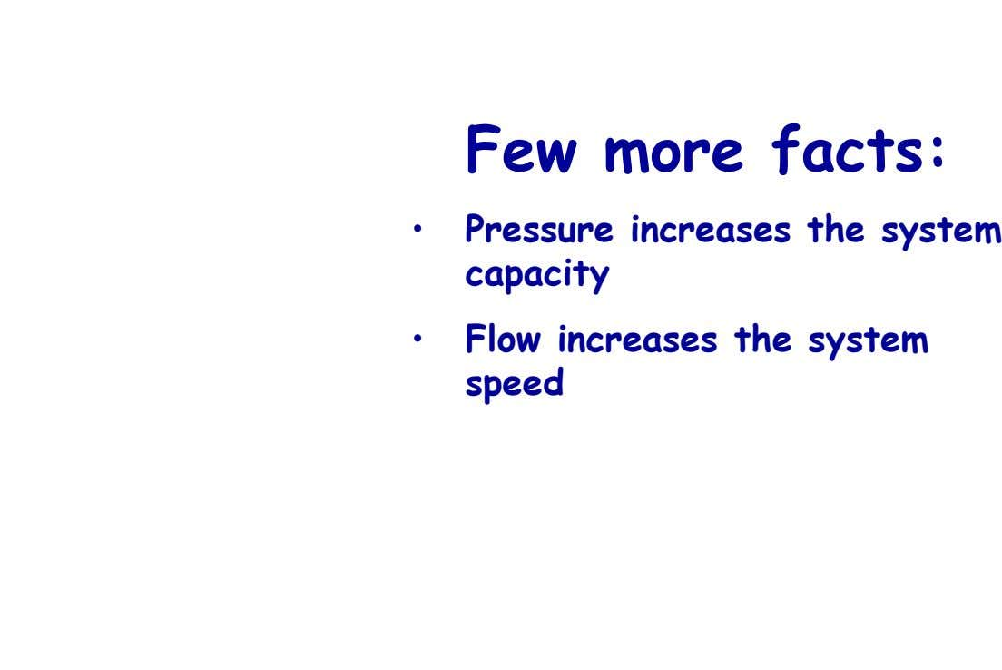 Few more facts: • Pressure increases the system capacity Direction Control Valve • Flow increases the
