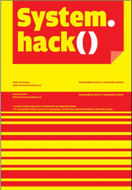 hacked, or what is a specific hack in an individual work? The exhibition environment is not