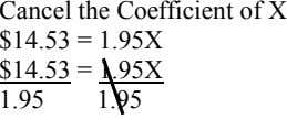 Cancel the Coefficient of X $14.53 = 1.95X $14.53 = 1.95X 1.95 1.95