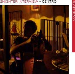 2NIGHTER INTERVIEW – CENTRO COVER STORy
