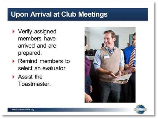 Guide 9. SHOW the Upon Arrival at Club Meetings slide. 10. PRESENT     ▪ Upon
