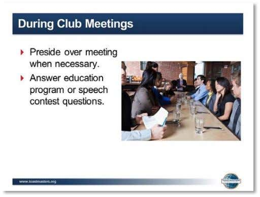 Guide 15. SHOW the During Club Meetings slide.   16. PRESENT   ▪ During Club Meetings: