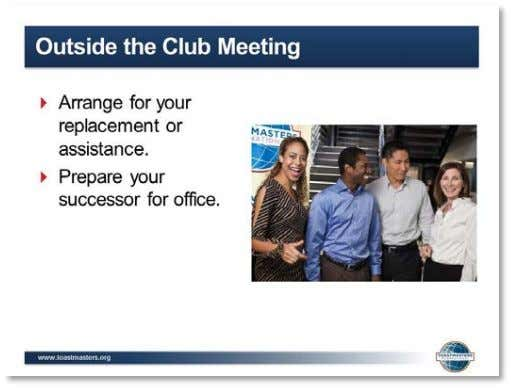to participate. 3. SHOW the Outside the Club Meeting slide. 4. PRESENT   ▪ Outside the