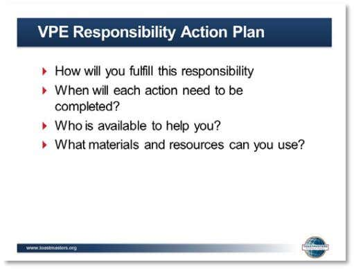Vice President Education Responsibility Action Plan slide. 6. INSTRUCT teams to spend 15 minutes answering the