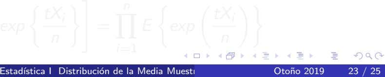 n exp tX i = E exp tX i n n i=1 Estad´ıstica I Distribuci´on