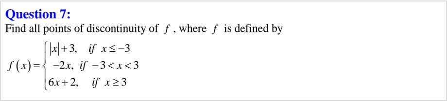 Question 7: f f Find all points of discontinuity of , where is defined by