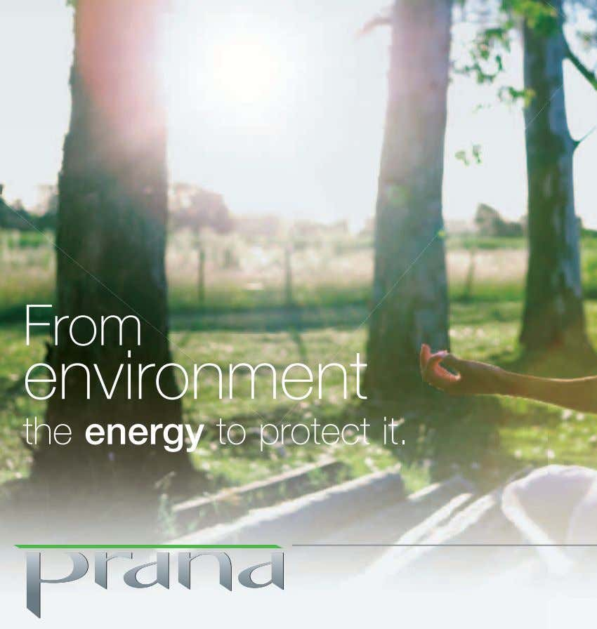 From environment the energy to protect it.