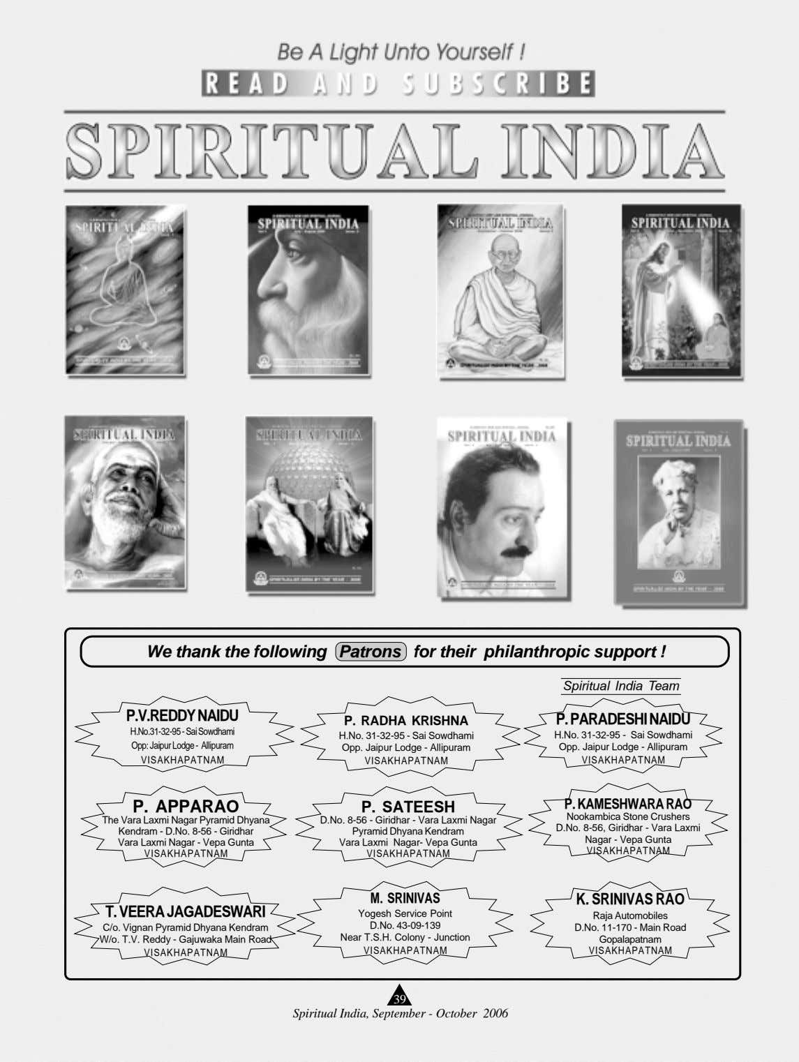 We thank the following Patrons for their philanthropic support ! Spiritual India Team P.V.REDDYNAIDU P.