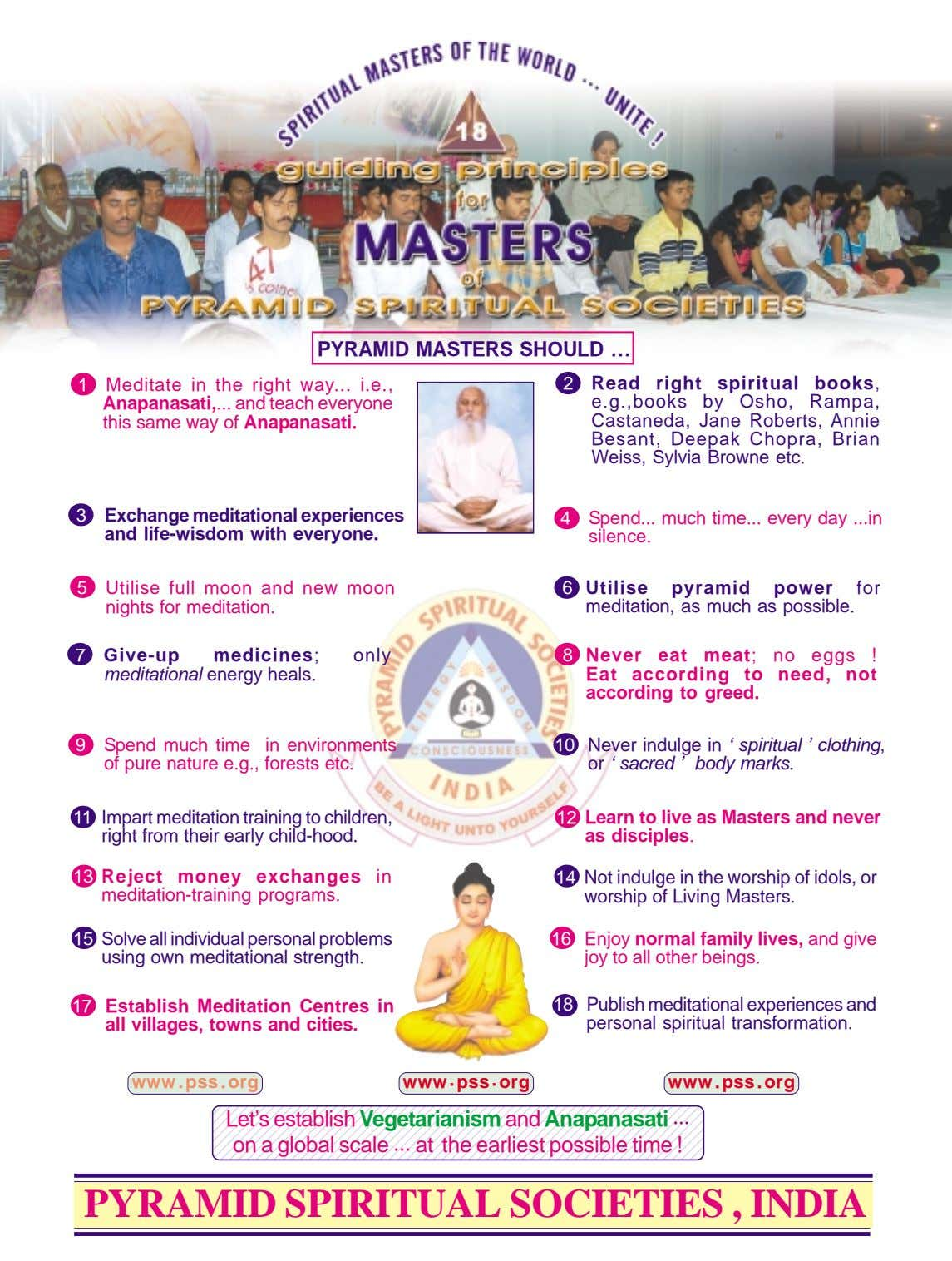 PYRAMID MASTERS SHOULD … 1 Meditate in the right way i.e., 2 Anapanasati, and teach