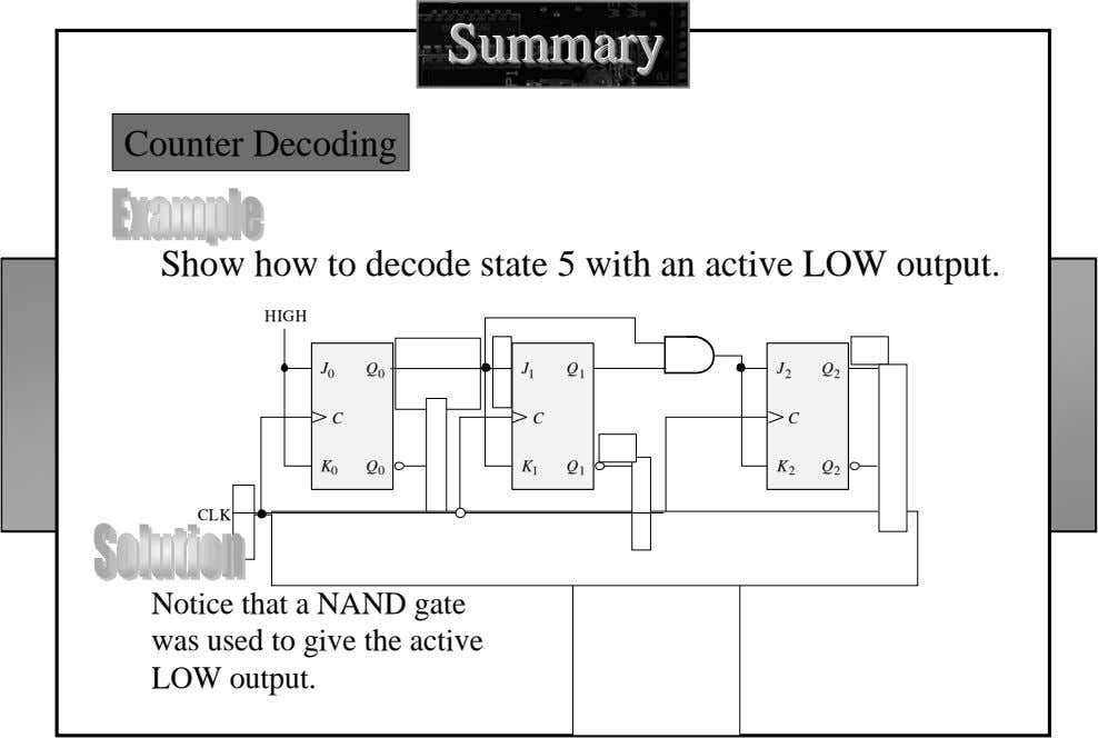 SummarySummarySummary Counter Decoding Show how to decode state 5 with an active LOW output. HIGH