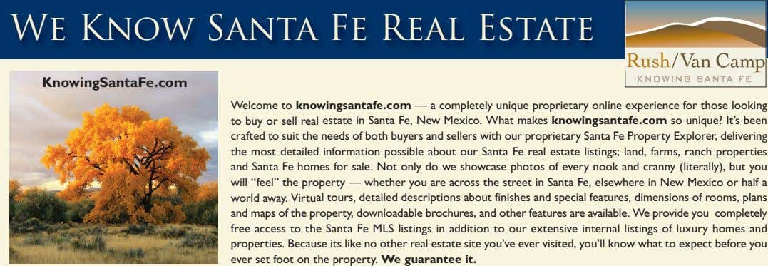We Know Santa Fe Real Estate KnowingSantaFe.com Welcome to knowingsantafe.com — a completely unique proprietary
