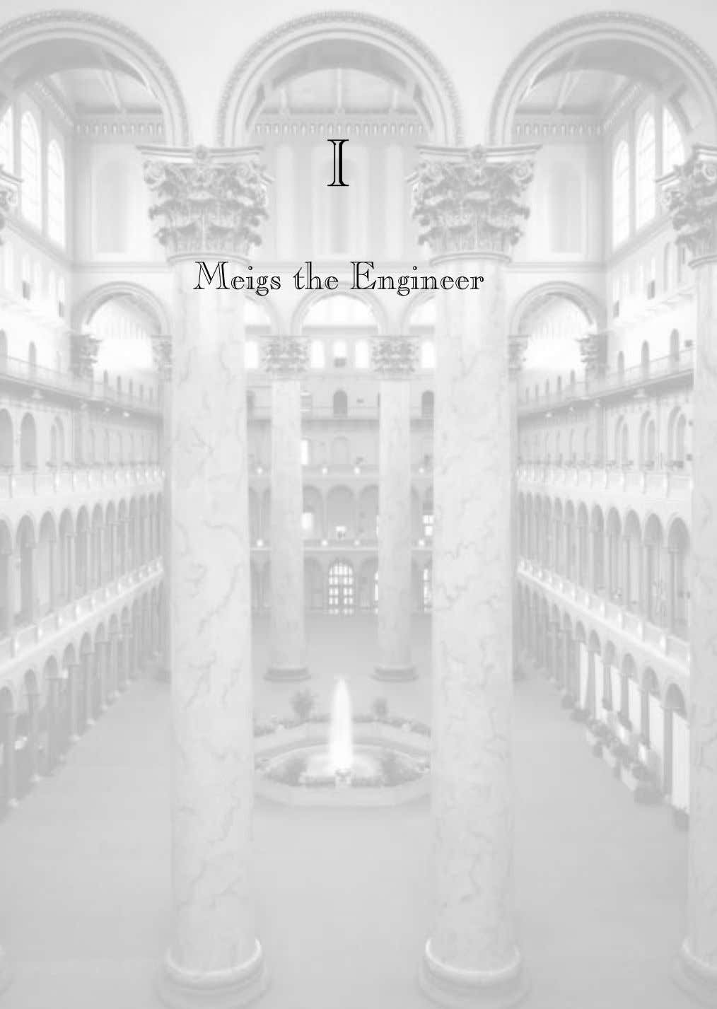 I Meigs the Engineer