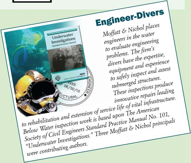 Engineer-Divers Moffatt & Nichol places engineers in the water to evaluate engineering problems. The
