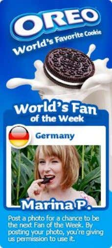 situations eating an Oreo; ever y week a Fan of the Week is selected and featured