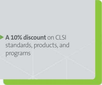A 10% discount on CLSI standards, products, and programs
