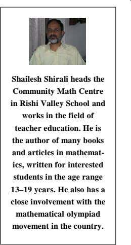 Shailesh Shirali heads the Community Math Centre in Rishi Valley School and works in the