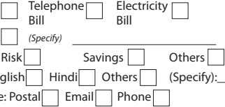 Telephone Electricity Bill Bill (Specify) Savings Others Hindi Others (Specify): Email Phone