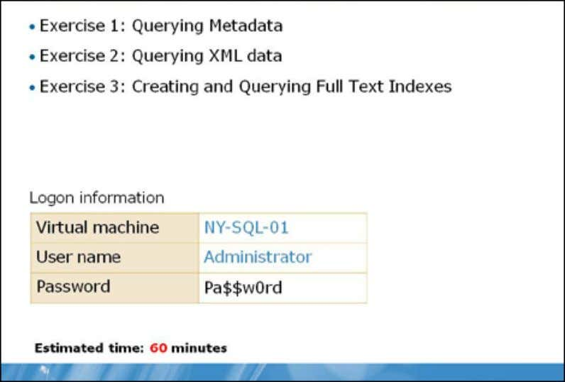 Indexes Lab: Querying Metadata, XML, and Full-Text Indexes Exercise 1: Querying Metadata Scenario You are the