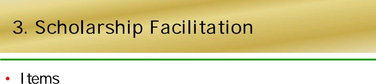 3. Scholarship Facilitation • Items