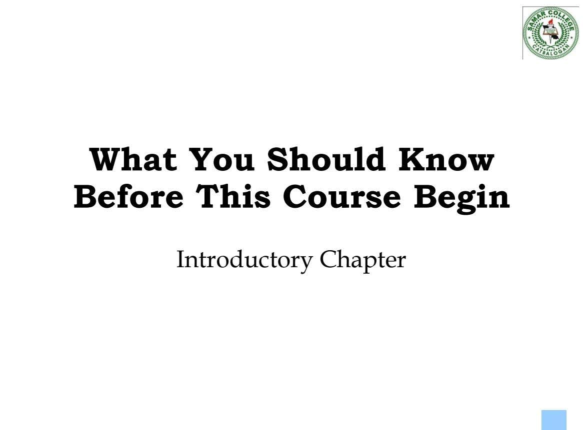 What You Should Know Before This Course Begin Introductory Chapter 1